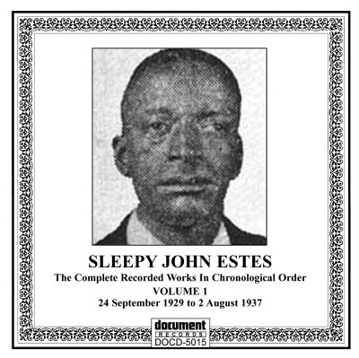 DOCD-5015 Sleepy John Estes.Complete Recorded Works Vol 1: 24th September 1929 to 2nd August 1937