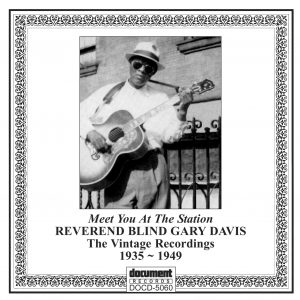"DOCD-5060 Rev. Blind Gary Davis Meet You At The Station"" Complete Recorded Works 1935-1949"