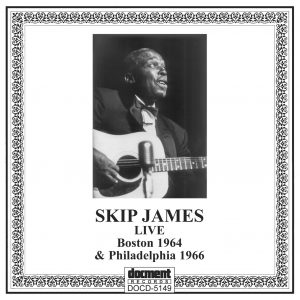 "DOCD-5149 Skip James Live"" Vol. 1 (Boston 1964 & Philadelphia 1966)"